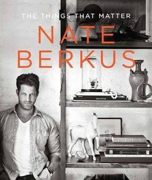 The Things That Matter - Nate Berkus