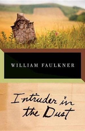 Intruder in the Dust : Vintage International (Paperback) - William Faulkner