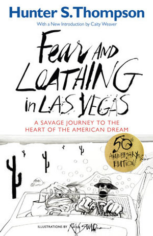 Fear and Loathing in Las Vegas : A Savage Journey to the Heart of the American Dream - Hunter S. Thompson