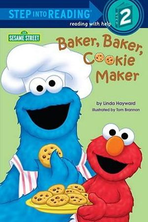 Baker, Baker Cookie Maker (Sesame Street) : Step into Reading Books Series : Step 2 - Linda Hayward