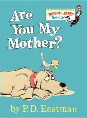 Are You My Mother? : Bright & Early Board Books - P. D. Eastman