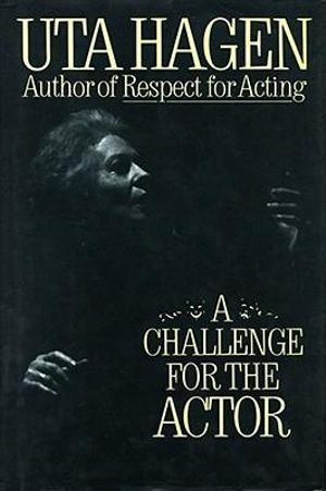 Challenge for the Actor : No - Uta Hagen