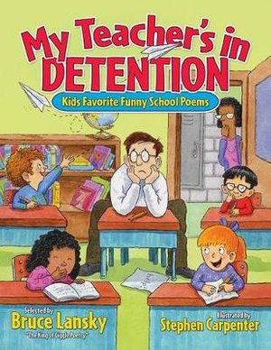 My Teacher's in Detention : More Kids' Favorite Funny School Poems ...