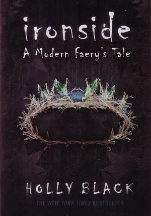 Ironside : A Modern Faerie Tale - Holly Black