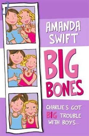 Big Bones : Charlie's Got BIG Trouble With Boys... - Amanda Swift