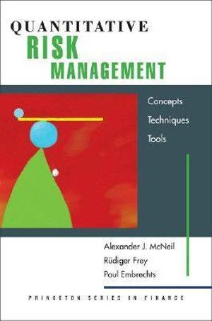 Quantitative Risk Management : Concepts, Techniques and Tools - Alexander J. McNeil
