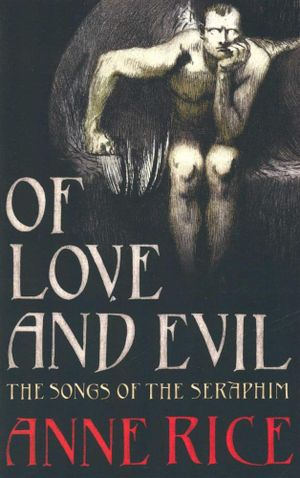 Of Love And Evil By Anne Rice - NEW. Please wait. Image not available
