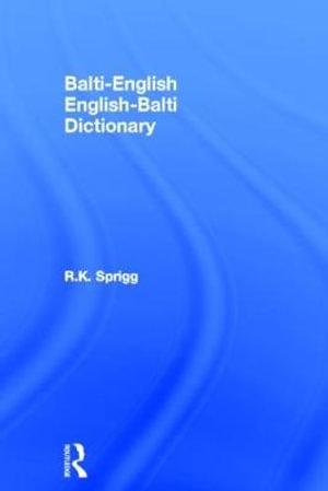 Balti-English/English-Balti Dictionary - R.K. Sprigg