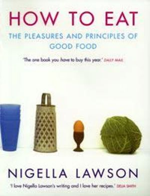 How To Eat - Nigella Lawson