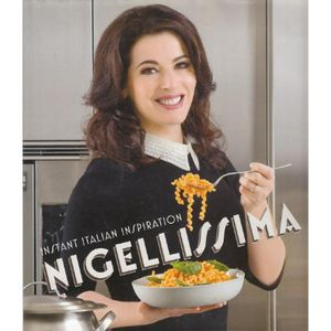 Nigellissima  : Instant Italian Inspiration - Nigella Lawson