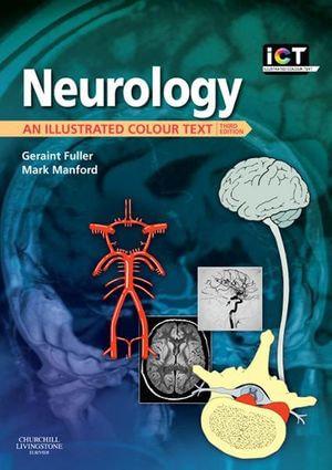 Neurology : An Illustrated Colour Text - Geraint Fuller