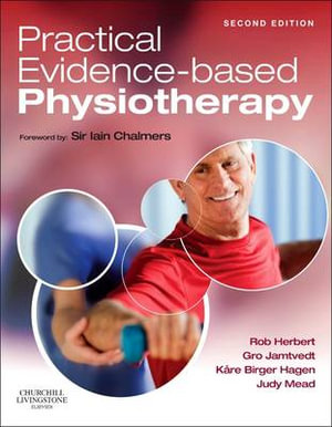 Practical Evidence-Based Physiotherapy : 2nd Edition - Robert Herbert