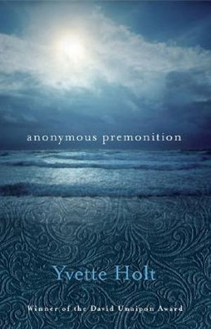 Anonymous Premonition - Yvette Holt