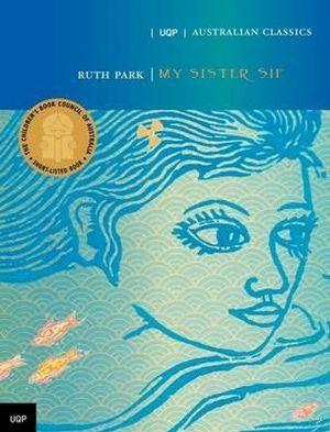 My Sister Sif : UQP Australian Classics Ser. - Ruth Park