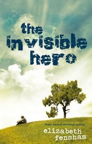 The Invisible Hero - Elizabeth Fensham