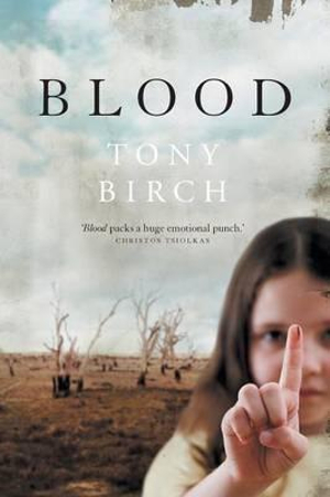 Blood : Shortlisted for the Miles Franklin Literary Award 2012 - Tony Birch