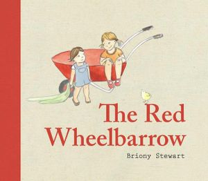 The Red Wheelbarrow - Briony Stewart