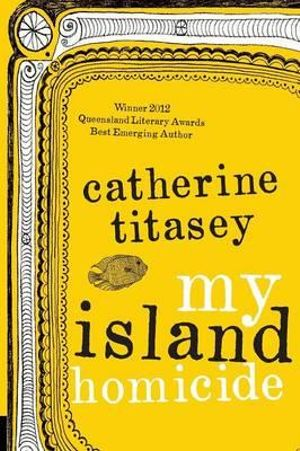 My Island Homicide - Catherine Titasey