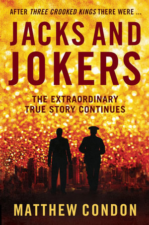 Jacks and Jokers : The extraordinary true story continues - Matthew Condon
