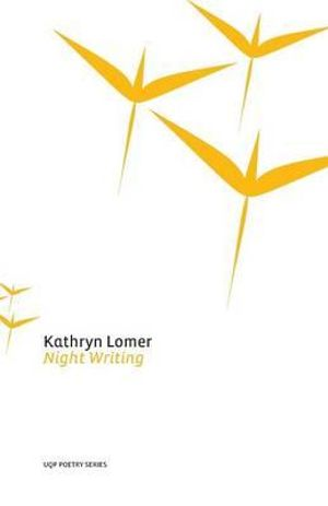 Night Writing : UQP Poetry Series - Kathryn Lomer