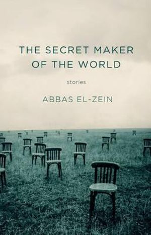 The Secret Maker of the World - Abbas El-Zein