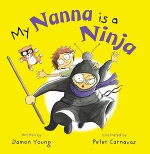 My Nanna Is A Ninja - Damon Young