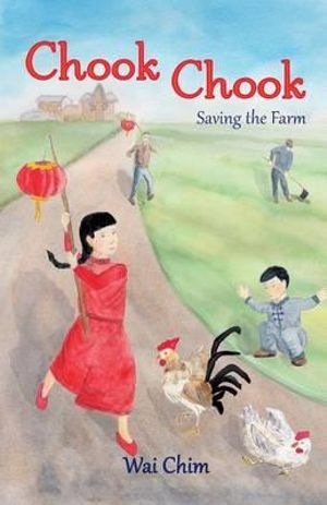Chook Chook - Saving the Farm - Wai Chim