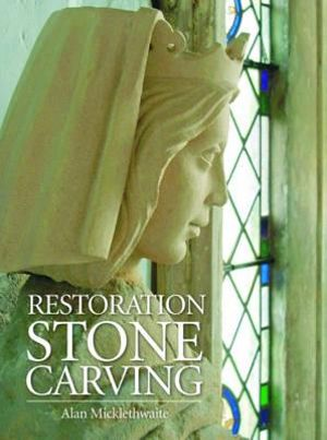 Restoration Stone Carving - Alan Micklethwaite