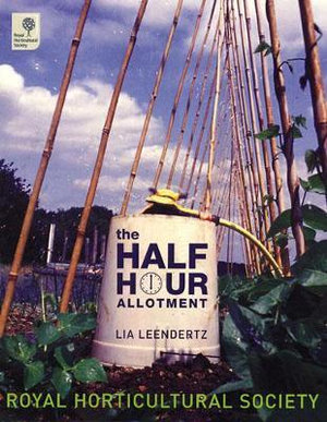 The Half Hour Allotment - Lia Leendertz