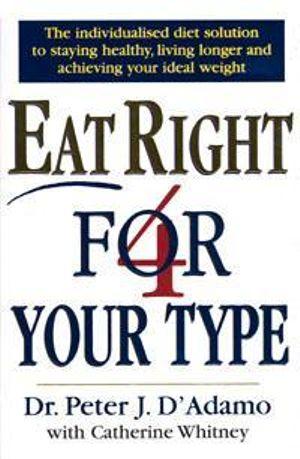 Eat Right 4 Your Type - Peter D'Adamo