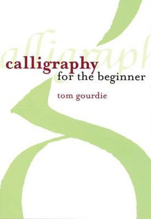 Booktopia Calligraphy For Beginners By Tom Gourdie
