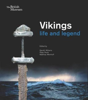 Vikings : Life and legend - Gareth Williams