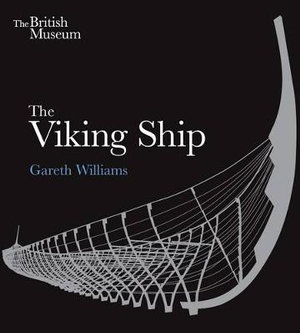 The Viking Ship - Gareth Williams
