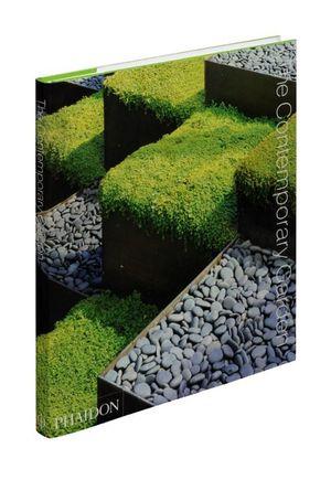 The Contemporary Garden  - Phaidon Editors