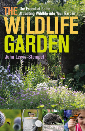 The Wildlife Garden - John Lewis-Stempel