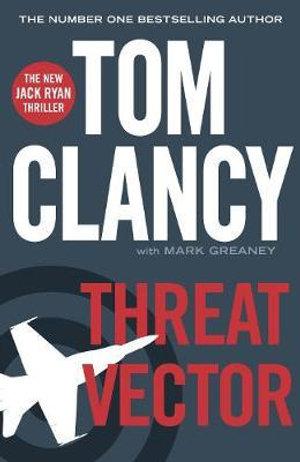 Threat Vector : The New Jack Ryan Thriller - Tom Clancy