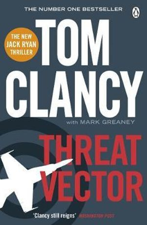 Threat Vector : A Jack Ryan Novel - Tom Clancy
