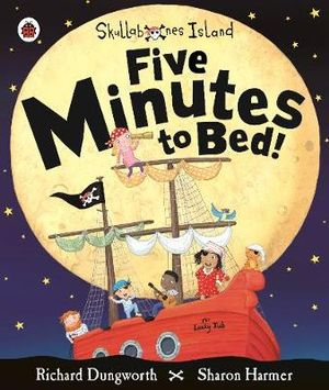 Five Minutes to Bed!  : A Ladybird Skullabones Island Picture Book - Ladybird