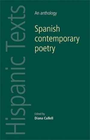 Spanish contemporary poetry : An anthology - Diana Cullell
