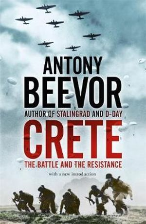Crete : The Battle and the Resistance - Antony Beevor