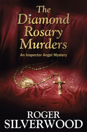 The Diamond Rosary Murders - Roger Silverwood
