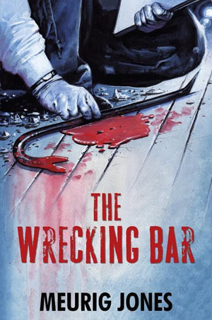 The Wrecking Bar - Meurig Jones