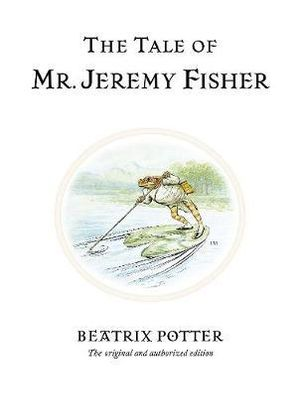 The Tale of Mr Jeremy Fisher  : World of Peter Rabbit : Book 8 - Beatrix Potter