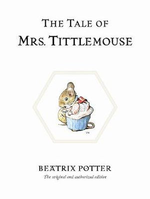 The Tale of Mrs Tittlemouse  : World of Peter Rabbit : Book 16 - Beatrix Potter