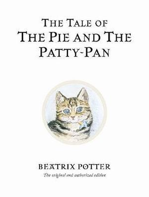 The Tale of the Pie & the Patty-pan  - Beatrix Potter