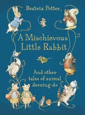 A Mischievous Little Rabbit - Beatrix Potter