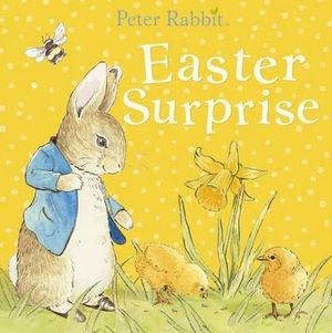 Peter Rabbit : Easter Surprise : Peter Rabbit Baby Books   - Beatrix Potter