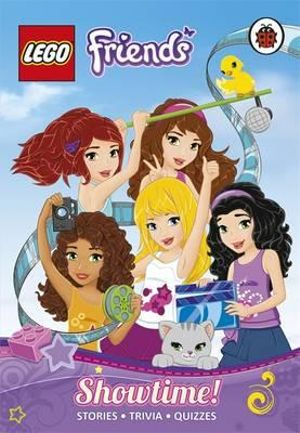 LEGO Friends : Showtime! : Stories, Trivia and Quizzes - Ladybird