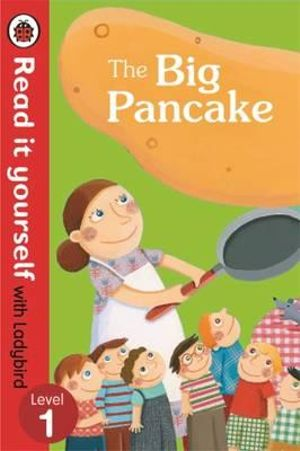The Big Pancake: Read it Yourself with Ladybird : Level 1 - Ladybird