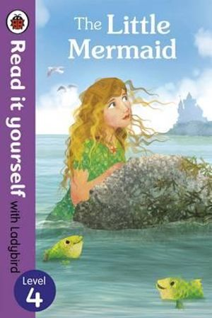 The Little Mermaid - Read it Yourself with Ladybird : Level 4 - Ladybird